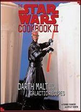 The Star Wars Cookbook Ii: Darth Malt …