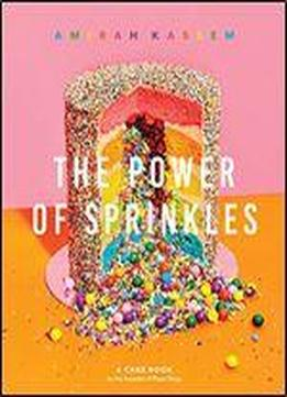 The Power Of Sprinkles: A Cake Book …