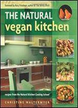 The Natural Vegan Kitchen: Recipes From The …