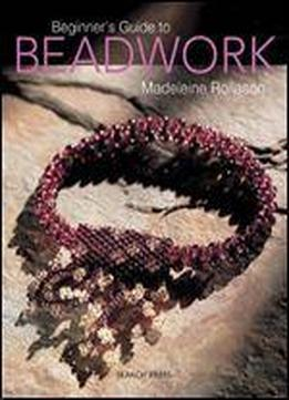 Beginner's Guide To Beadwork