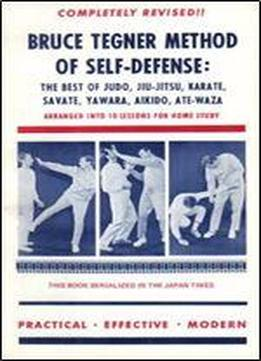 Bruce Tegner Method Of Self-defense: The Best …