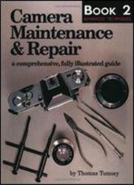 Camera Maintenance & Repair: Advanced Techniques