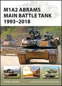M1a2 Abrams Main Battle Tank: 19932018