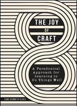 The Joy Of Craft: A Paradoxical Approach …