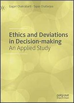 Ethics And Deviations In Decision-making: An Applied …