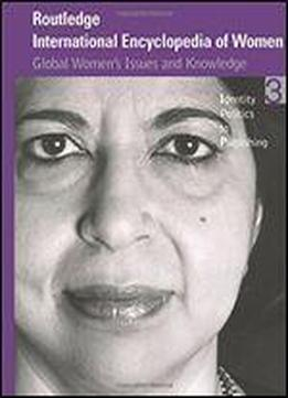 Routledge International Encyclopedia Of Women: Global Women's …