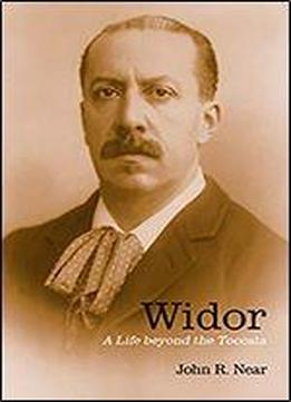 Widor: A Life Beyond The Toccata