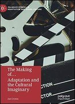 The Making Of… Adaptation And The Cultural …