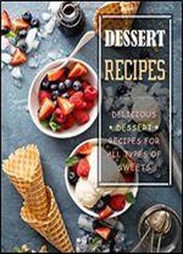 Dessert Recipes: Delicious Dessert Recipes For All …