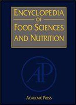 Encyclopedia Of Food Sciences And Nutrition