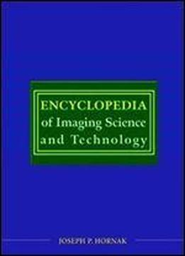 Encyclopedia Of Imaging Science & Technooogy