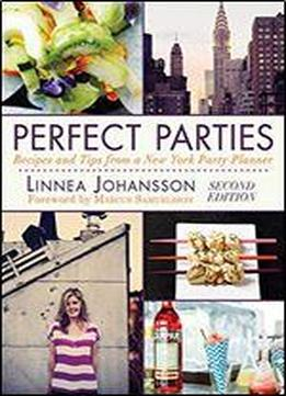 Perfect Parties: Recipes And Tips From A …