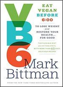 Vb6: Eat Vegan Before 6:00 P.m. To …