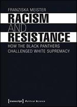 Racism And Resistance: How The Black Panthers Challenged White Supremacy