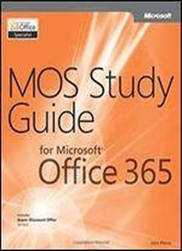 Mos Study Guide For Microsoft Office 365 By John Pierce