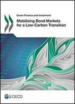 Green Finance And Investment Mobilising Bond Markets For A Low-carbon Transition