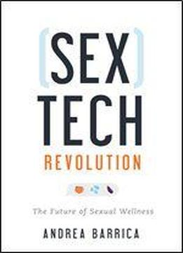 Sextech Revolution: The Future Of Sexual Wellness
