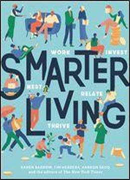 Smarter Living: Work - Nest - Invest - Relate - Thrive