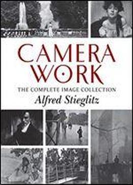 Camera Work: The Complete Image Collection
