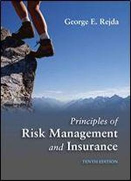 Principles Of Risk Management And Insurance (10th Edition)