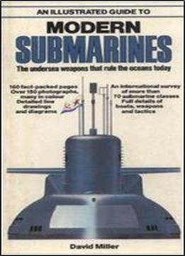 An Illustrated Guide To Modern Submarines