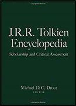 J.r.r. Tolkien Encyclopedia: Scholarship And Critical Assessment