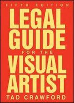 Legal Guide For The Visual Artist, 5th Edition