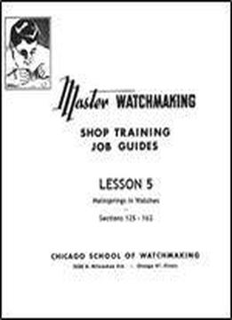 Master Watchmaking Lesson 5