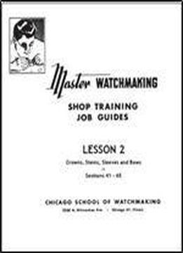 Master Watchmaking Lesson 2