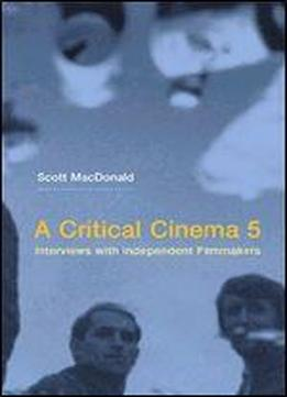 A Critical Cinema: Interviews With Independent Filmmakers