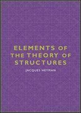 Elements Of The Theory Of Structures (cambridge Studies In The History Of Architecture)