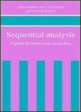 Sequential Analysis: A Guide For Behavorial Researchers