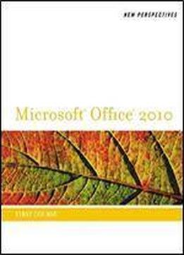 New Perspectives On Microsoft (r) Office 2010, First Course (new Perspectives (thomson Course Technology))