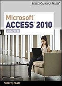Microsoft Access 2010: Complete (shelly Cashman Series(r) Office 2010)