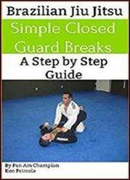Brazilian Jiu Jitsu: Simple Guard Breaks