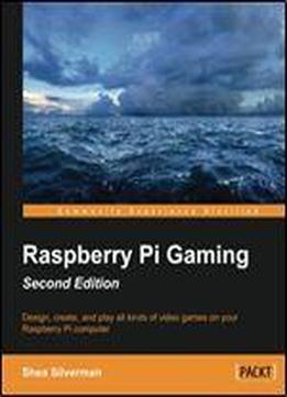 Raspberry Pi Gaming - Second Edition
