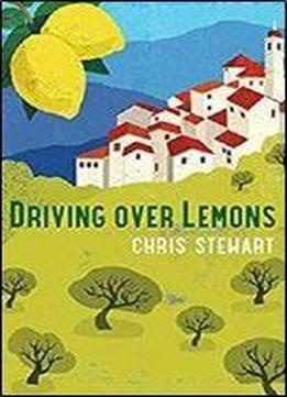 Driving Over Lemons: An Optimist In Andalucia (lemons Trilogy) [kindle Edition]