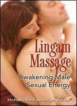 Lingam Massage: Awakening Male Sexual Energy
