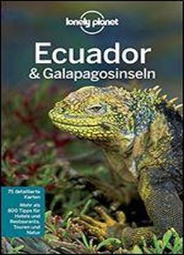 Lonely Planet Reisefuhrer Ecuador & Galapagosinseln (lonely Planet Reisefuhrer Deutsch)