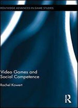 Video Games And Social Competence