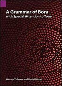 A Grammar Of Bora With Special Attention To Tone