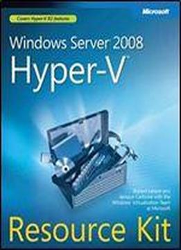 Windows Server 2008 Hyper-v(tm) Resource Kit