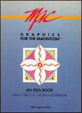 Graphics For The Macintosh: An Idea Book