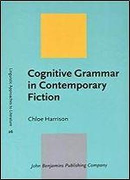 Cognitive Grammar In Contemporary Fiction