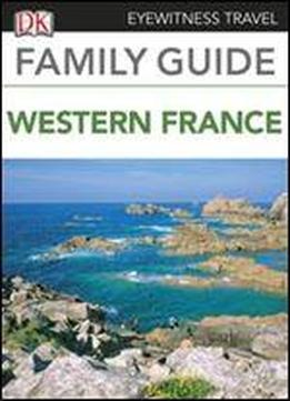 Eyewitness Travel Family Guide To France - Western France