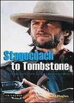Stagecoach To Tombstone : The Filmgoers Guide To The Great Westerns