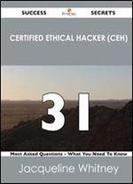Certified Ethical Hacker (ceh) 31 Success Secrets …