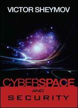 Cyberspace And Security: A Fundamentally New Approach