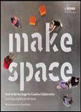 Make Space: How To Set The Stage …