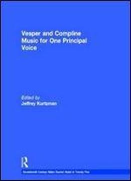 Vesper And Compline Music For One Principal Voice